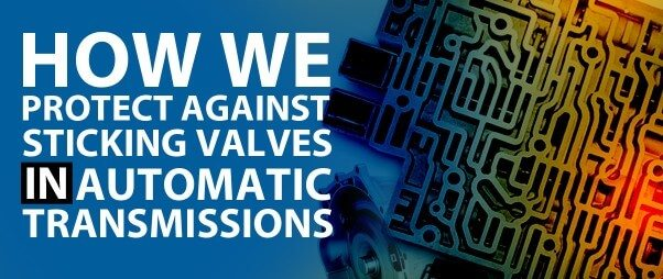 Transmission Information Sticky Transmission Valves